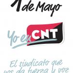 1º de mayo. Yo en CNT. El sindicato que nos da fuerza y voz