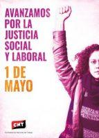 Primero de Mayo. Avanzamos por la Justicia Social y Laboral