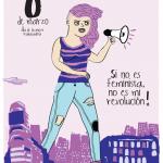 [8 de marzo] Si no es feminista no es mi revolución