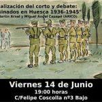 """[CNT-Huesca] Visualización del corto y debate """" Asesinados en Huesca 1936-1945″"""