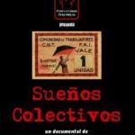 Sueños Colectivos: un documental sobre las colectividades anarquistas en Aragón
